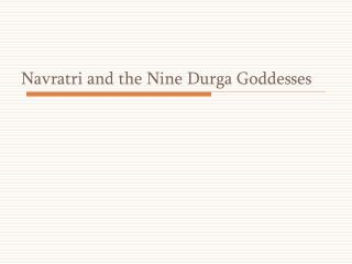 Navratri and the Nine Durga Goddesses