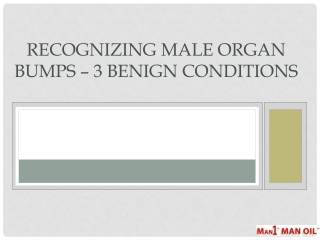Recognizing Male Organ Bumps – 3 Benign Conditions