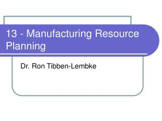 13 - Manufacturing Resource Planning