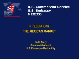 U.S. Commercial Service U.S. Embassy MEXICO