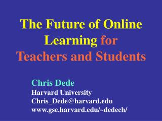 The Future of Online Learning for Teachers and Students