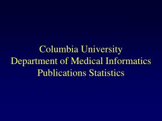 Columbia University Department of Medical Informatics Publications Statistics