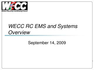 WECC RC EMS and Systems Overview