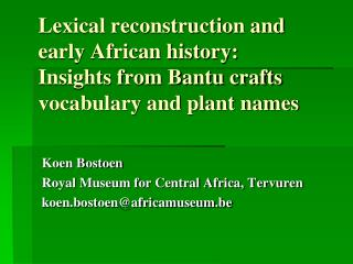 Lexical reconstruction and early African history: Insights from ...