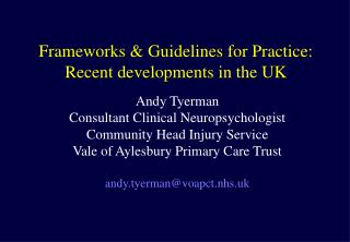 Frameworks  Guidelines for Practice: Recent developments in the UK
