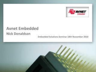 Avnet Embedded Nick Donaldson