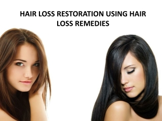 Hair loss restoration using hair loss remedies