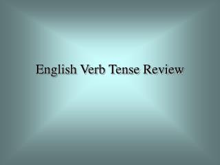 English Verb Tense Review