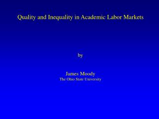 Quality and Inequality in Academic Labor Markets