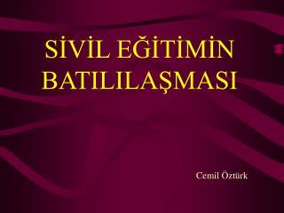 SIVIL EGITIMIN BATILILASMASI