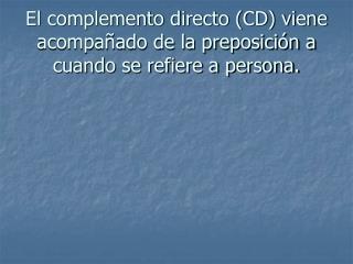Los complementos directos CD e indirectos CI
