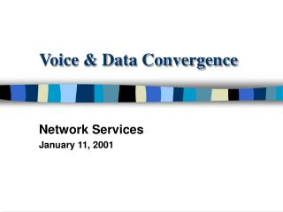 Voice  Data Convergence