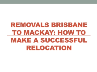 Removals Brisbane to Mackay: How to Make a Successful Reloca