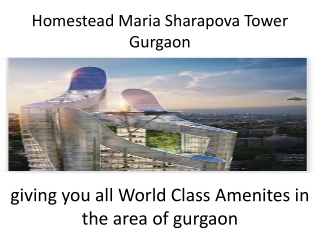 Homestead Maria Sharapova Tower Gurgaon