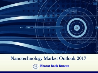 Nanotechnology Market Outlook 2017