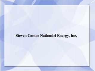 Steven Cantor Nathaniel Energy, Inc.