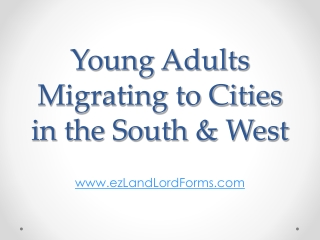 Young Adults Migrating to Cities in the South & West