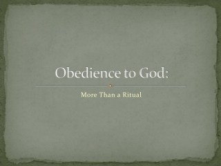 Obedience to God: More Than a Ritual