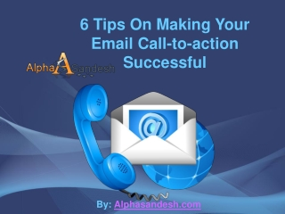 6 Tips On Making Your Email Call-to-action Successful
