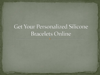 Get Your Personalized Silicone Bracelets Online