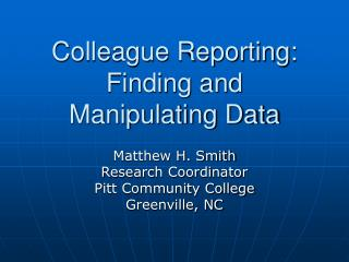 Colleague Reporting:  Finding and Manipulating Data