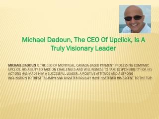 Michael Dadoun, The CEO Of Upclick
