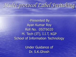 Multi-protocol Label Switching