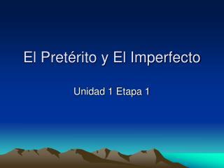 El Pret rito y El Imperfecto