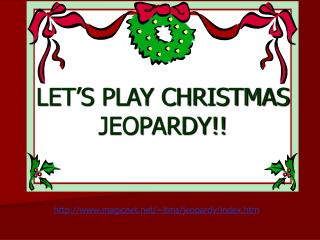 LET S PLAY CHRISTMAS JEOPARDY