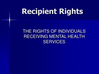Recipient Rights