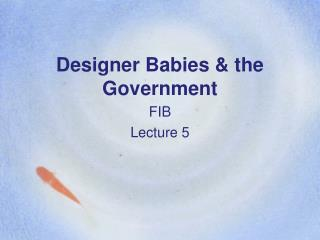 Designer Babies  the Government