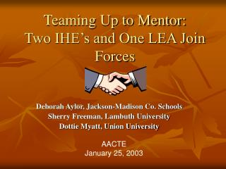 Teaming Up to Mentor: Two IHE s and One LEA Join Forces