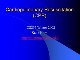 Cardiopulmonary Resuscitation CPR