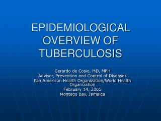 EPIDEMIOLOGICAL OVERVIEW OF TUBERCULOSIS