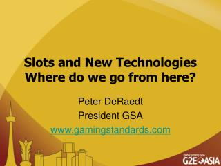 Slots and New Technologies Where do we go from here