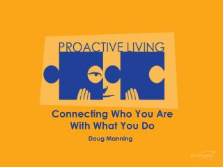 Connecting Who You Are  With What You Do