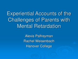 Experiential Accounts of the Challenges of Parents with Mental Retardation