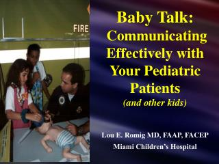 Baby Talk:  Communicating Effectively with Your Pediatric Patients and other kids