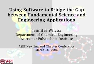Using Software to Bridge the Gap between Fundamental Science and ...