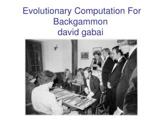 Evolutionary Computation For Backgammon david gabai