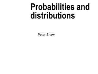 Probabilities and distributions