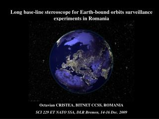 Long base-line stereoscope for Earth-bound orbits surveillance experiments in Romania