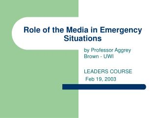 Role of the Media in Emergency Situations