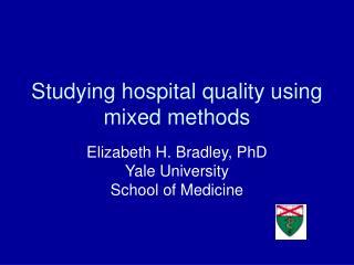 Studying hospital quality using mixed methods