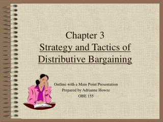 Chapter 3 Strategy and Tactics of Distributive Bargaining