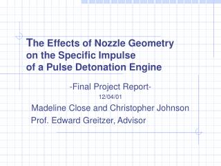T he Effects of Nozzle Geometry on the Specific Impulse of a ...