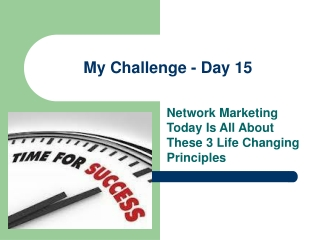 3 Life Changing Principles in Network Marketing Today