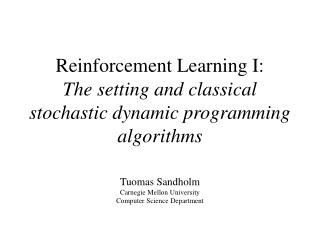Reinforcement Learning I: The setting and classical stochastic ...