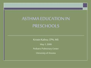 ASTHMA EDUCATION IN PRESCHOOLS