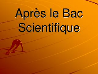 Apr s le Bac Scientifique
